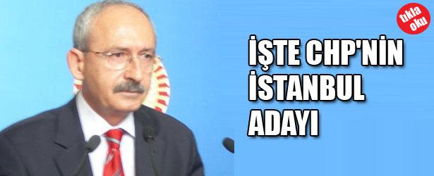 İŞTE CHP'NİN İSTANBUL ADAYI