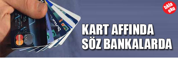 KART AFFINDA SÖZ BANKALARDA