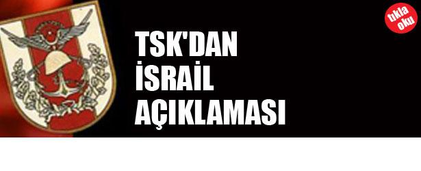 TSK'DEN İSRAİL AÇIKLAMASI