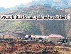PKK'lı itirafçının şok eden sözleri !