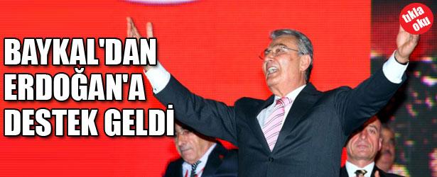 BAYKAL'DAN ERDOĞAN'A DESTEK GELDİ