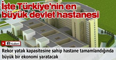 İşte Türkiye'nin en büyük devlet hastanesi