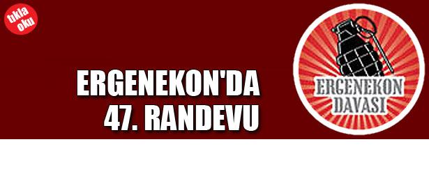 ERGENEKON'DA 47. RANDEVU