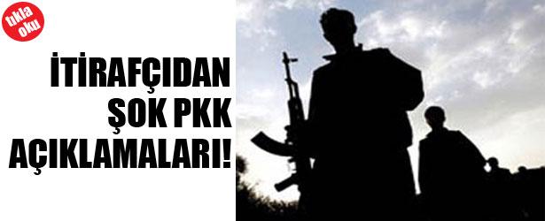 İTİRAFÇIDAN ŞOK PKK AÇIKLAMALARI