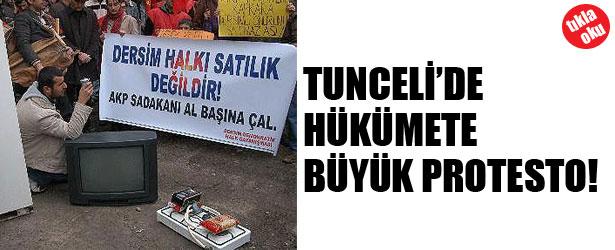 TUNCELİ'DE HÜKÜMETE BÜYÜK PROTESTO!