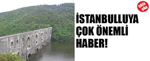 İSTANBUL'LUYA ÇOK ÖNEMLİ HABER