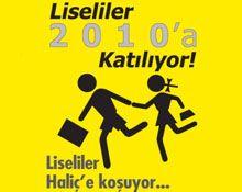 Liseliler 2010`a Katılıyor