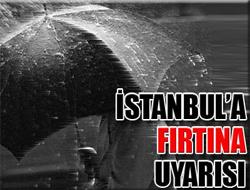 İstanbul'a FIRTINA UYARISI
