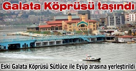 Galata Köprüsü taşındı