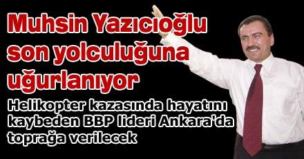 Muhsin Yazıcıoğlu son yolculuğuna uğurlanıyor
