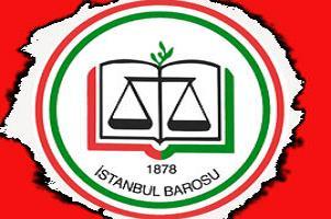 İstanbul Barosu'ndan şok açıklama