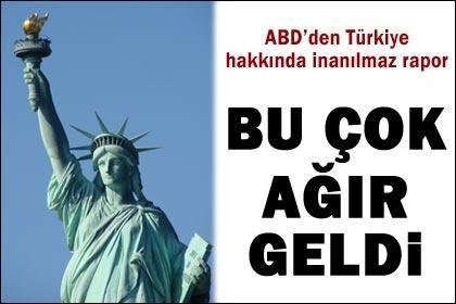 """ABD'den Türkiye hakkında """"çok ağır"""" rapor"""