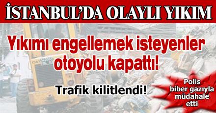 Sultanbeyli'de olaylı yıkım