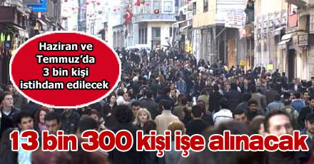 13 bin 300 kişi işe alınacak
