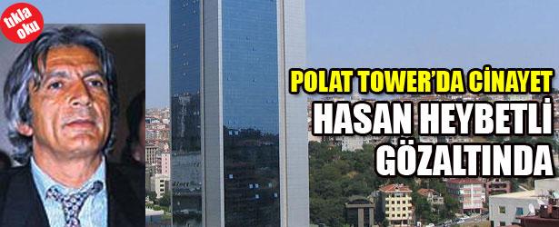 POLAT TOWER'DE CİNAYET