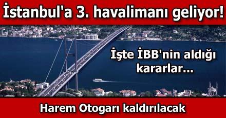 İstanbul'a 3'üncü havalimanı geliyor!