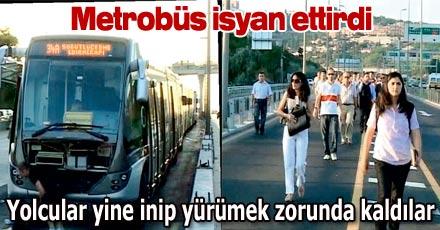 Metrobüs isyan ettirdi