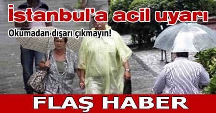 İstanbullular'a acil uyarı