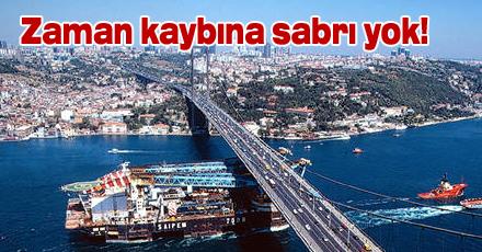 """""""İstanbul'un zaman kaybetmeye sabrı yok"""""""