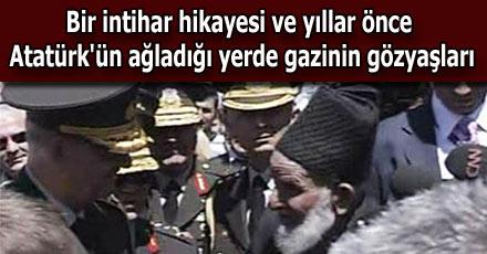 Atatürk'ün ağladığı yerde gazinin gözyaşları