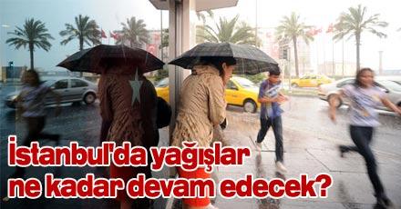 İstanbul'da yağışlar ne kadar devam edecek?