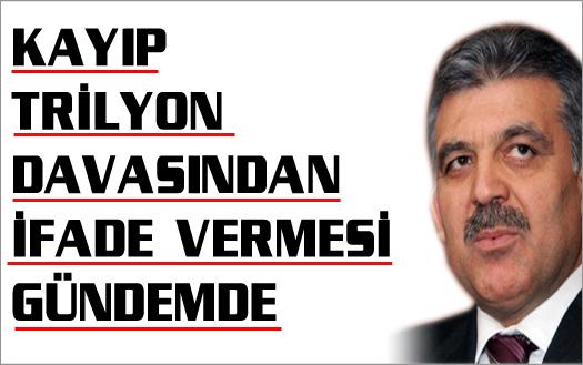 Cumhurbaşkanı Gül ifade verebilir