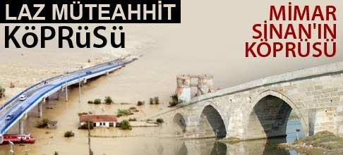 Bu laz müteahhidin köprüsü bu da Mimar Sinan'ın
