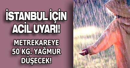 İstanbul için acil uyarı!
