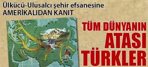 Tüm dünyanın atası Türkler