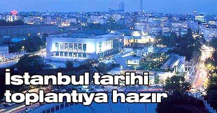 İstanbul tarihi toplantıya hazır
