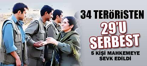 34 teröristten 29'u serbest