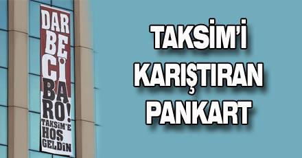 Taksim'i karıştıran pankart