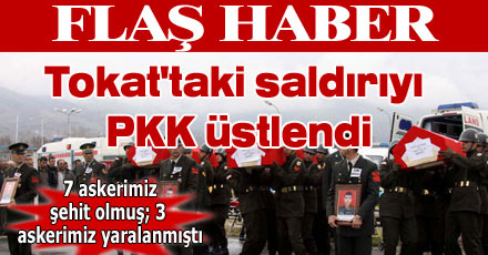 Tokat'taki saldırıyı PKK üstlendi