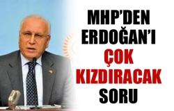Erdoğan'ı çok kızdıracak soru!