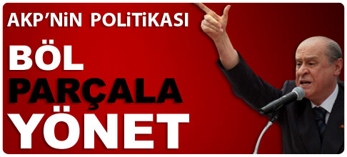 AKP politikası: Böl - parçala - yönet