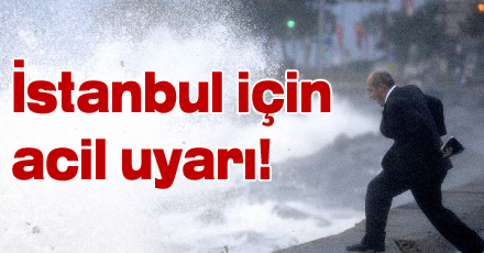 İstanbul'a uyarı!