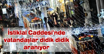 İstiklal Caddesi'nde çantalar aranıyor