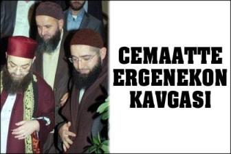 İsmailağa'da Ergenekon kavgası