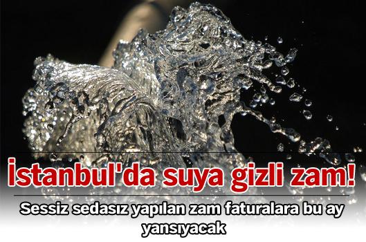 İstanbul'da suya gizli zam!