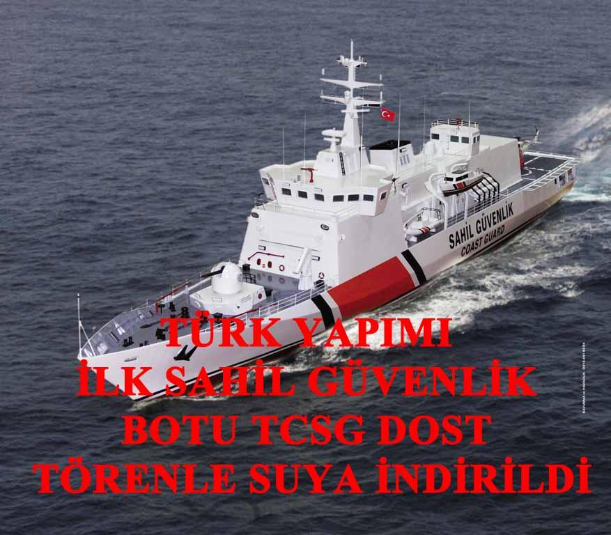 Türk Yapımı İlk Sahil Güvenlik Botu Suya İndirildi