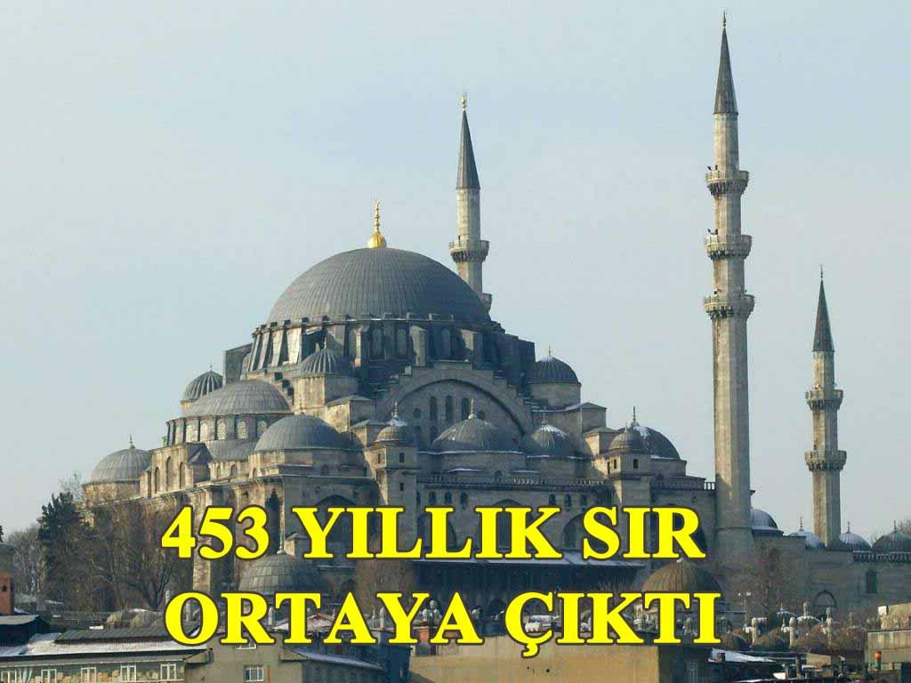 453 yıllık sır ortaya çıktı