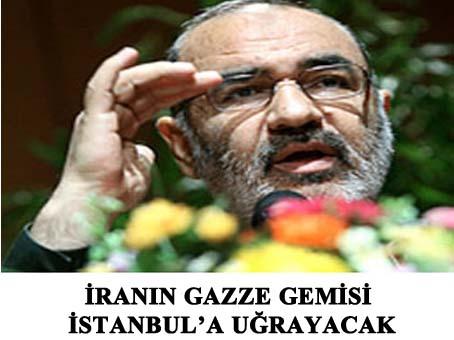 İran'ın Gazze Gemisi İstanbul'a Uğrayacak