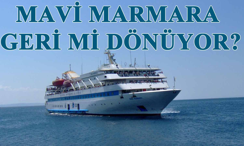 Mavi Marmara geri dönüyor