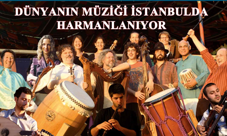 Dünyanın müziği İstanbul'da harmanlanıyor