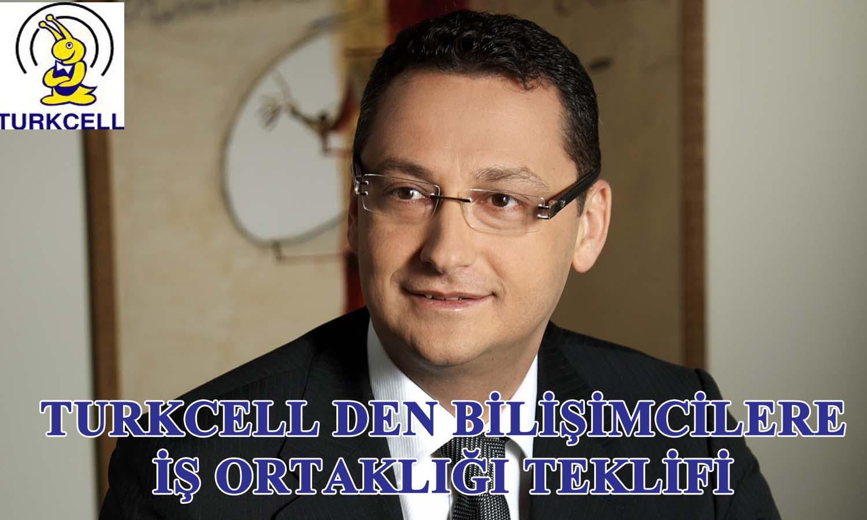 """TURKCELL, BİLİŞİMCİLERİ """"İŞ ORTAKLIĞINA"""" DAVET EDİYOR"""