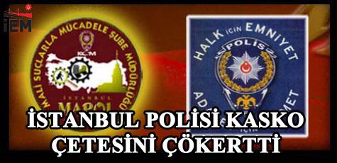 İstanbul Polisi Kasko Çetesini Çökertti