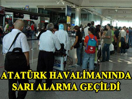 Atatürk Havaalanında Sarı Alarma Geçildi