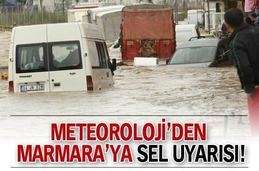 Meteoroloji'den Marmara'ya sel uyarısı!
