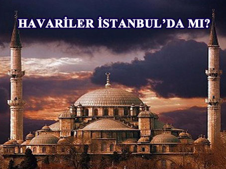 Havariler İstanbul`da Bir Camide mi ?