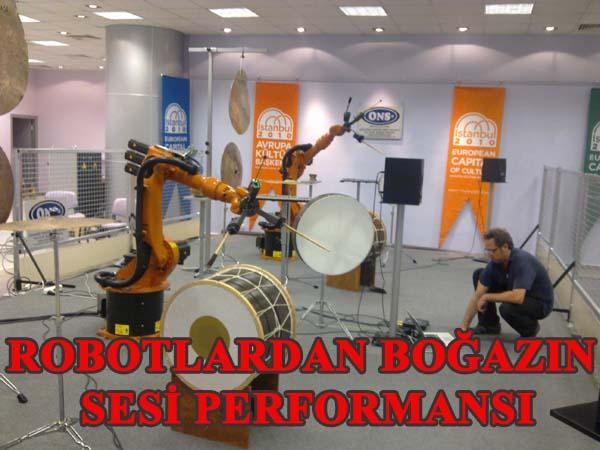 Siz hiç İstanbul Boğazı'nın sesini robotların performansından duydunuz mu?